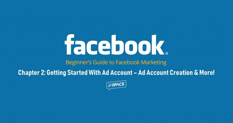 Getting started with ad account creation and more