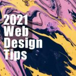 Web design tips 2021